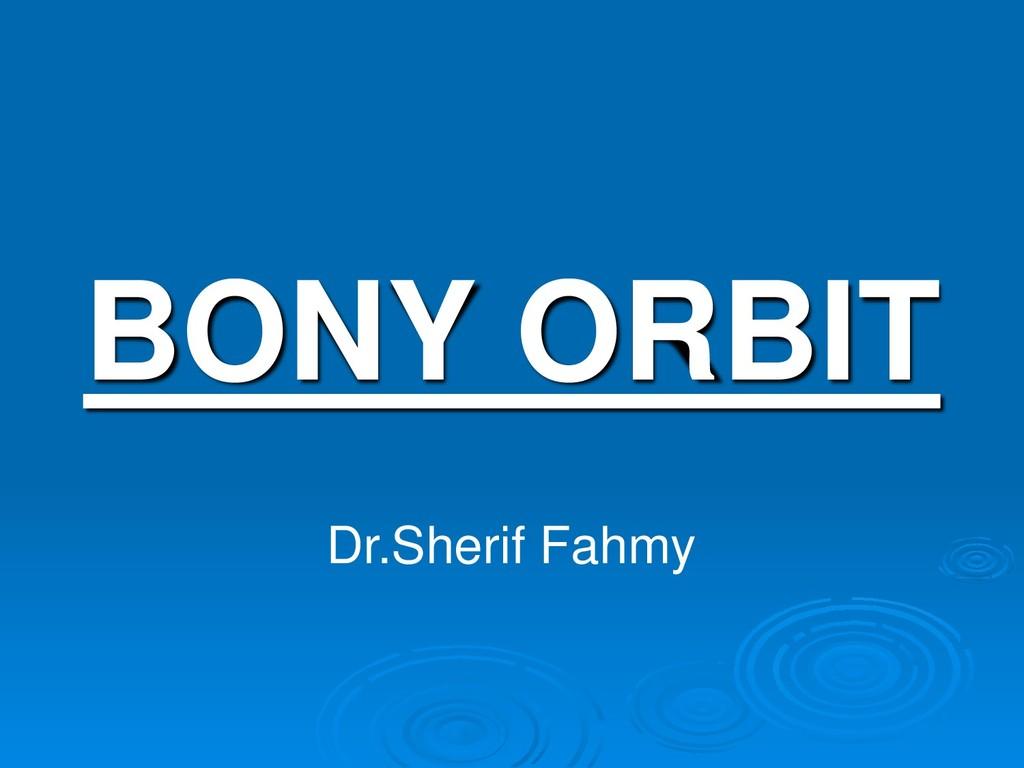 BONY ORBIT Dr.Sherif Fahmy