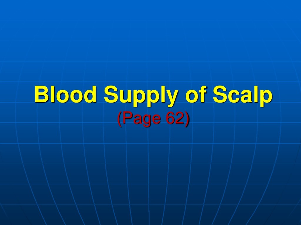 Blood Supply of Scalp (Page 62)