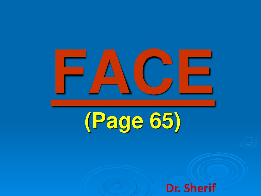 FACE (Page 65) Dr. Sherif