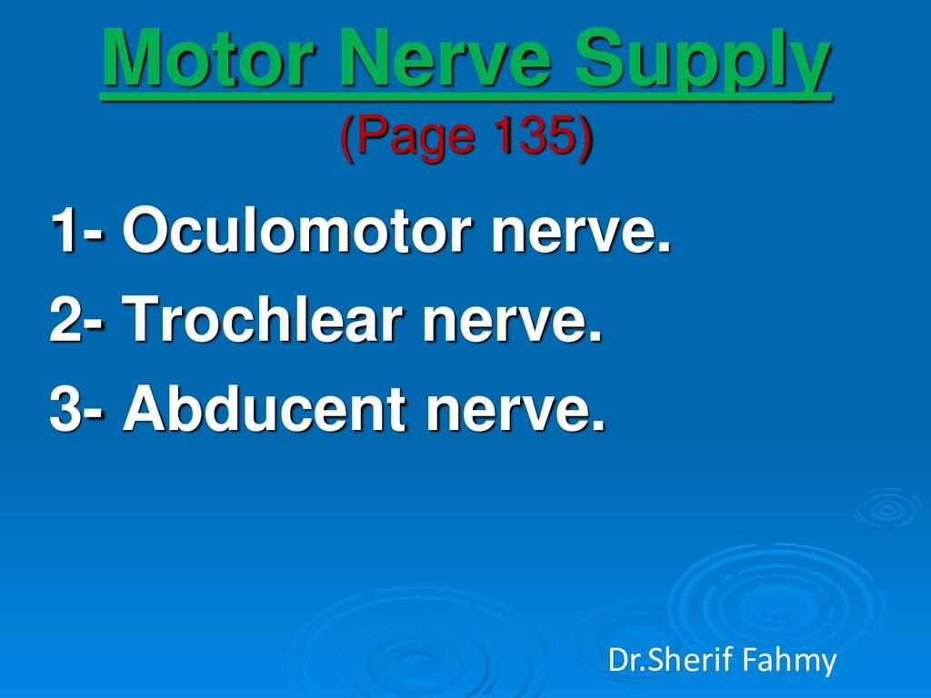 Motor Nerve Supply (Page 135) 1- Oculomotor ner...