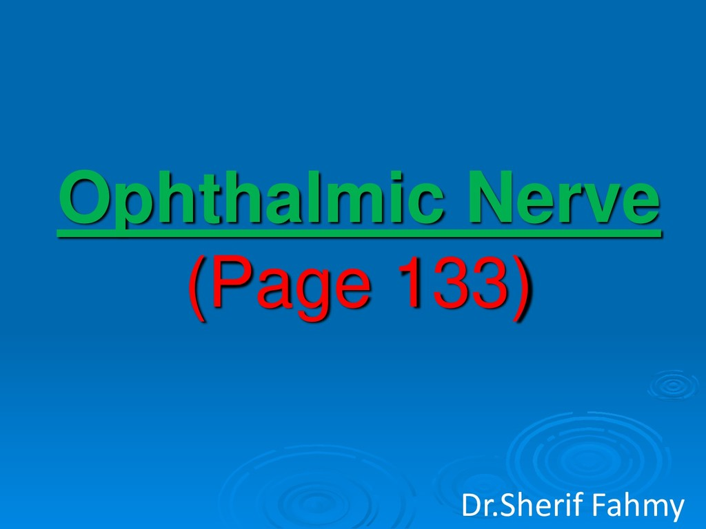 Ophthalmic Nerve (Page 133) Dr.Sherif Fahmy