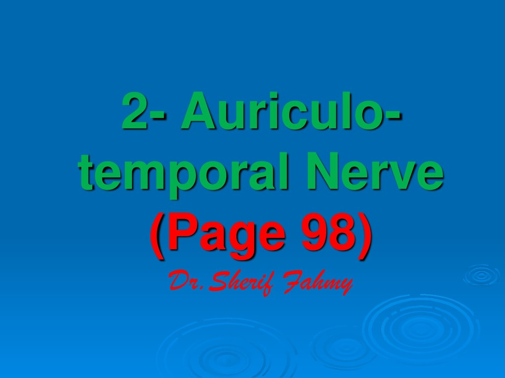 2- Auriculo- temporal Nerve (Page 98) Dr.Sherif...