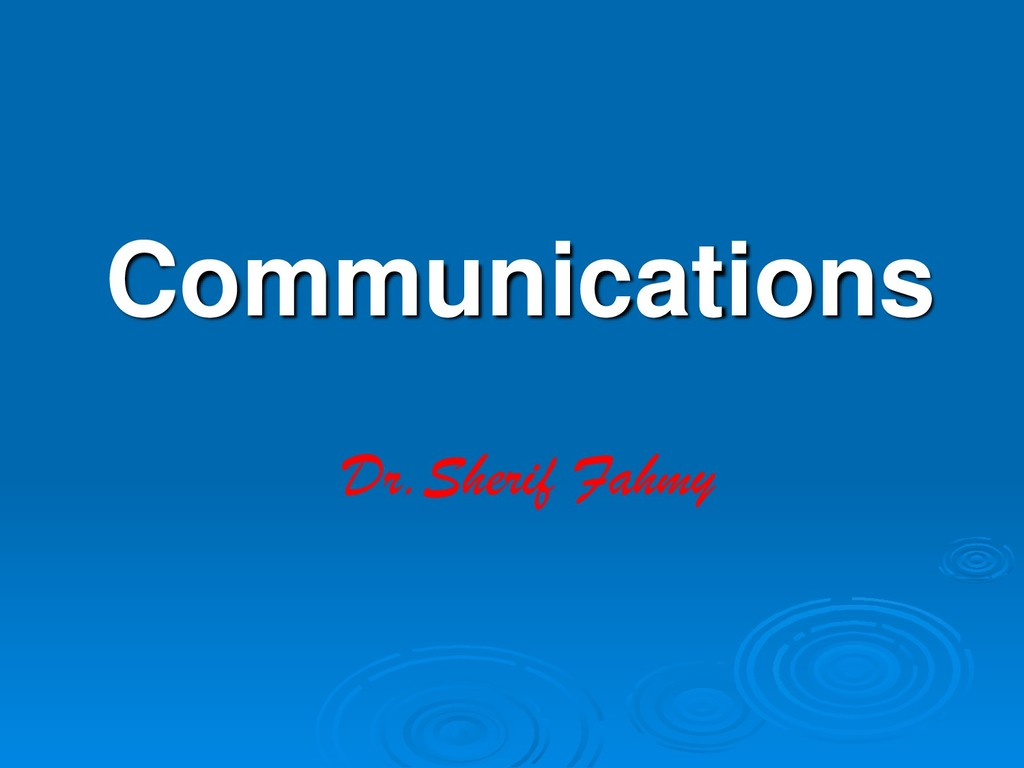 Communications Dr.Sherif Fahmy