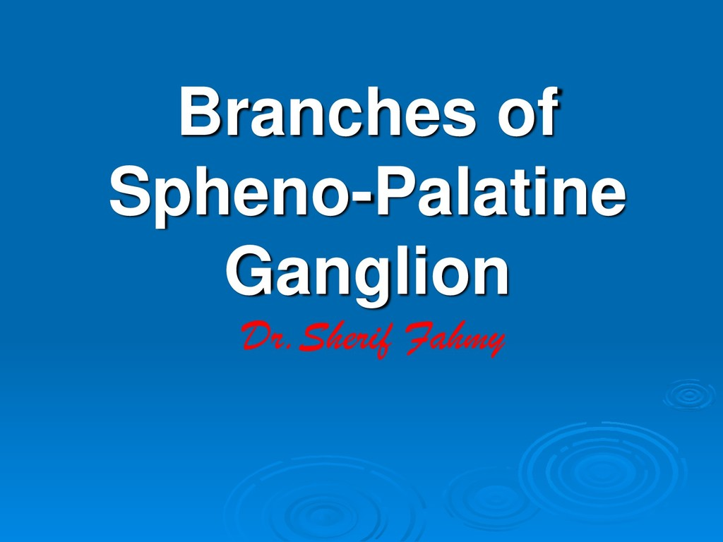 Branches of Spheno-Palatine Ganglion Dr.Sherif ...