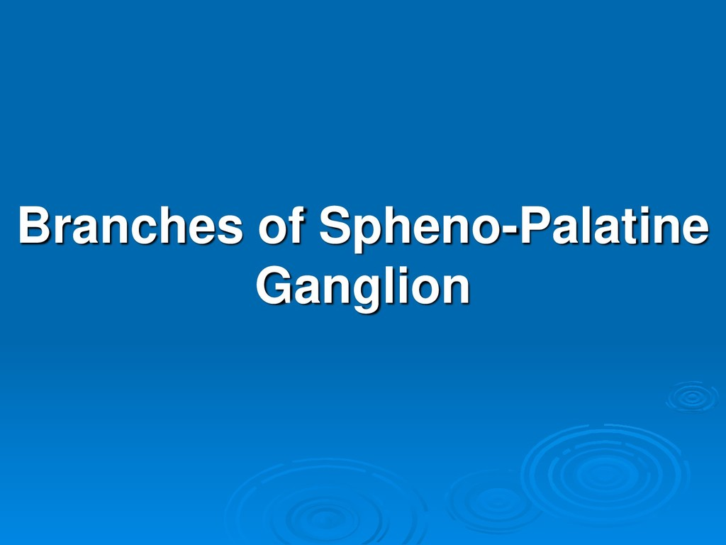 Branches of Spheno-Palatine Ganglion