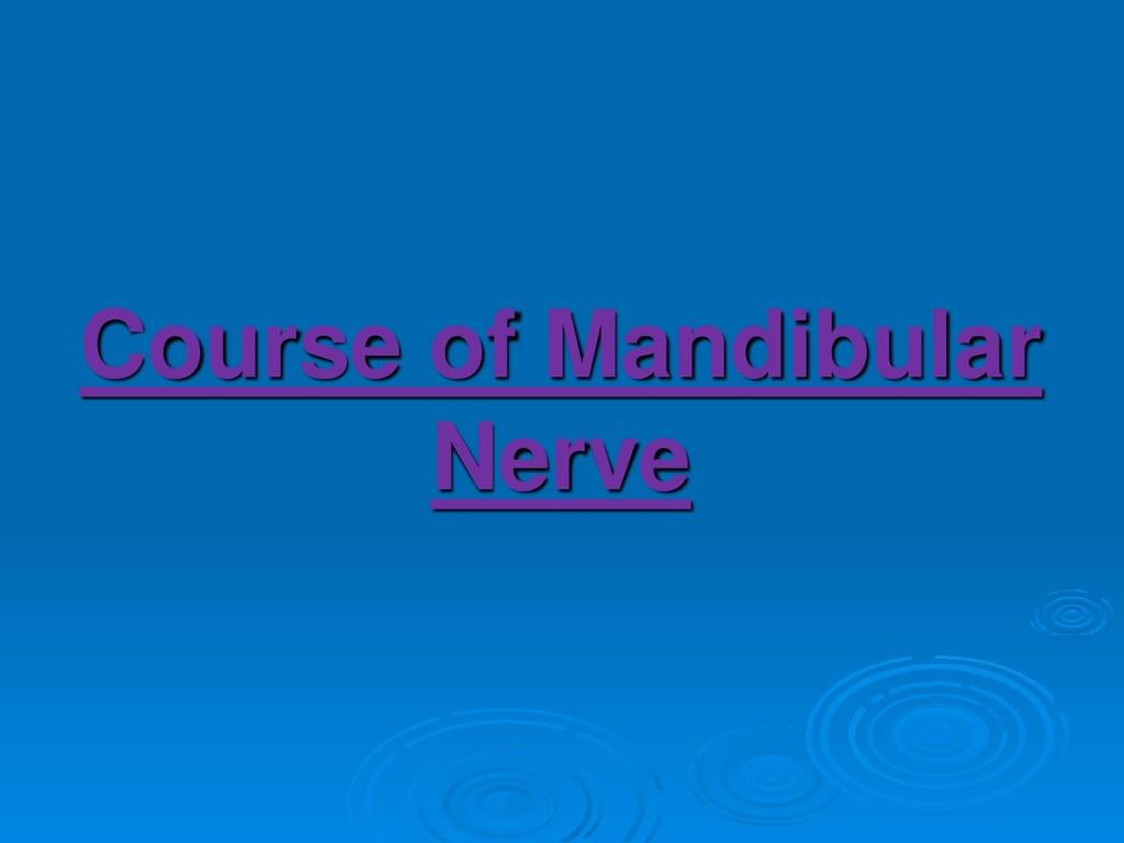 Course of Mandibular Nerve
