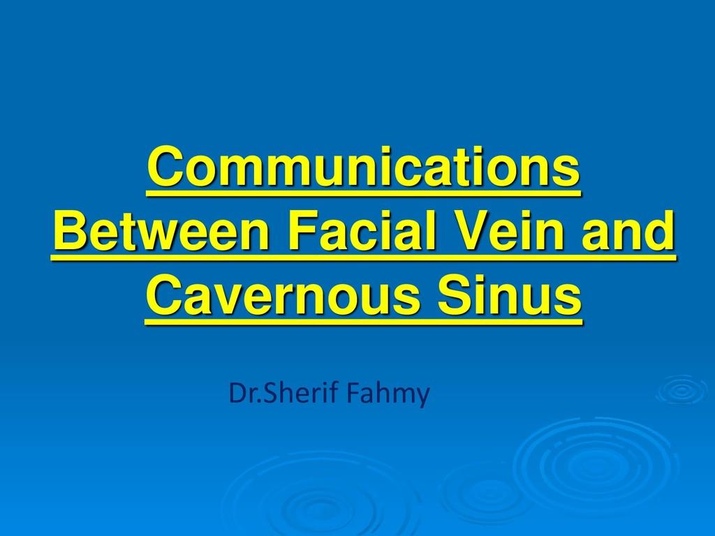 Communications Between Facial Vein and Cavernou...