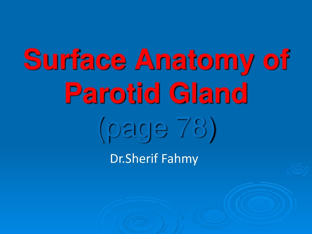 Surface Anatomy of Parotid Gland (page 78) Dr.S...