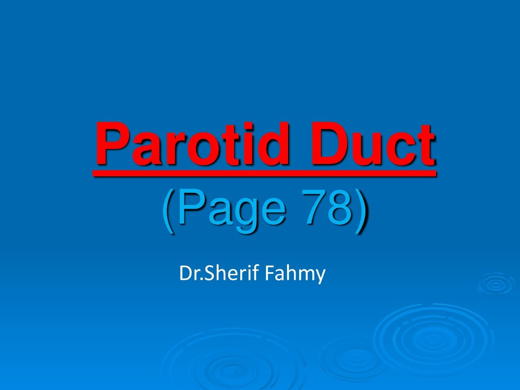 Parotid Duct (Page 78) Dr.Sherif Fahmy