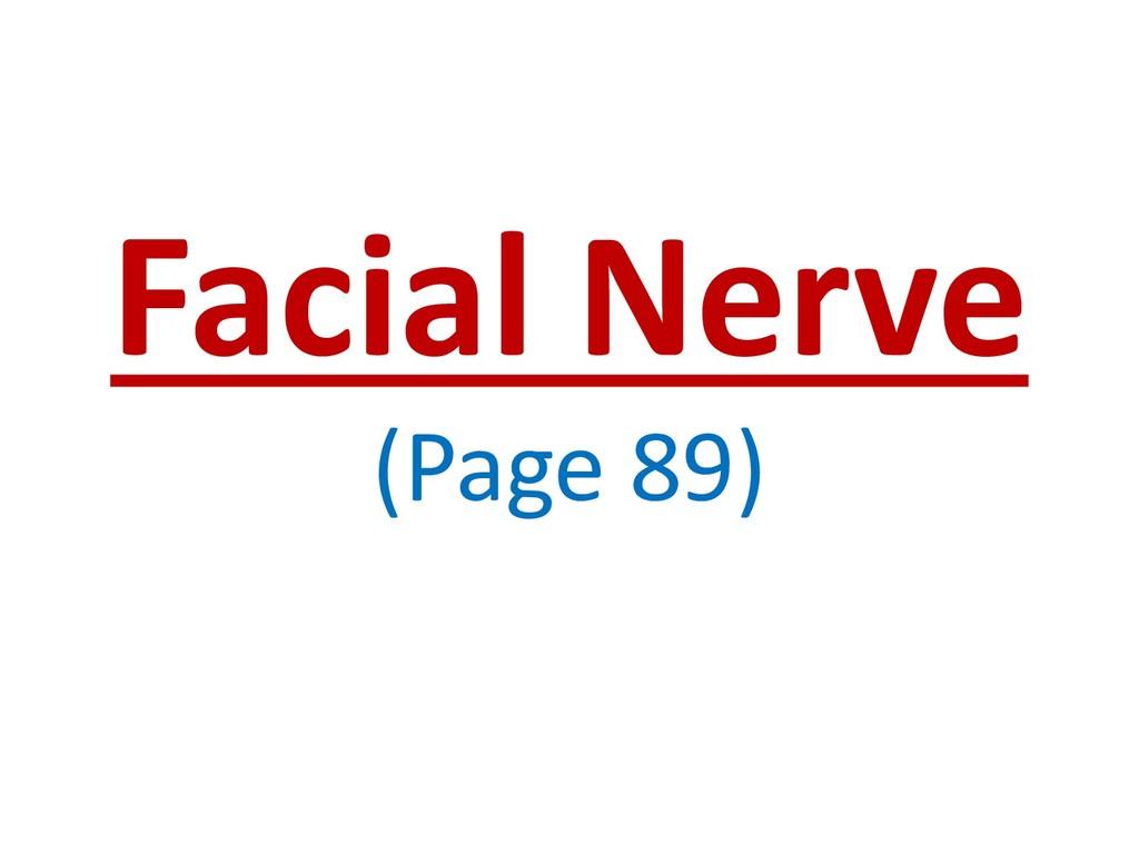 Facial Nerve (Page 89)