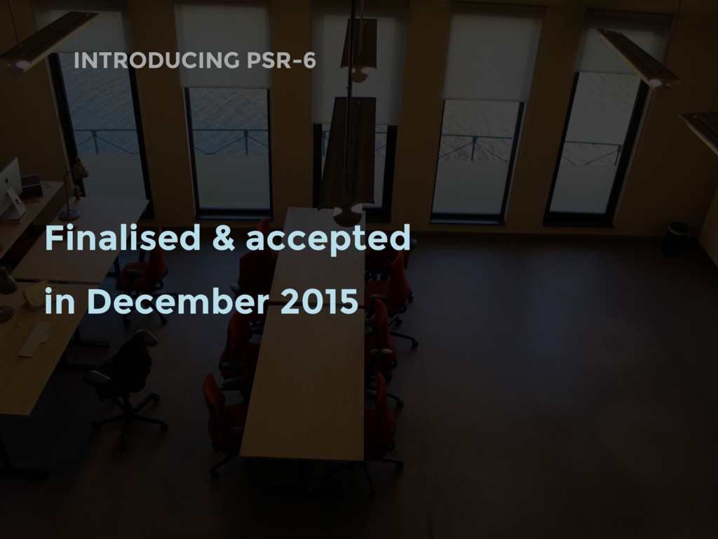 INTRODUCING PSR-6 Finalised & accepted in Decem...
