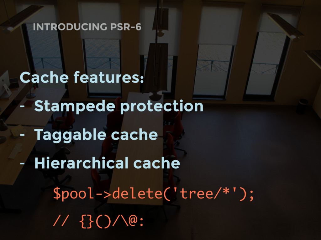 INTRODUCING PSR-6 Cache features: - Stampede pr...