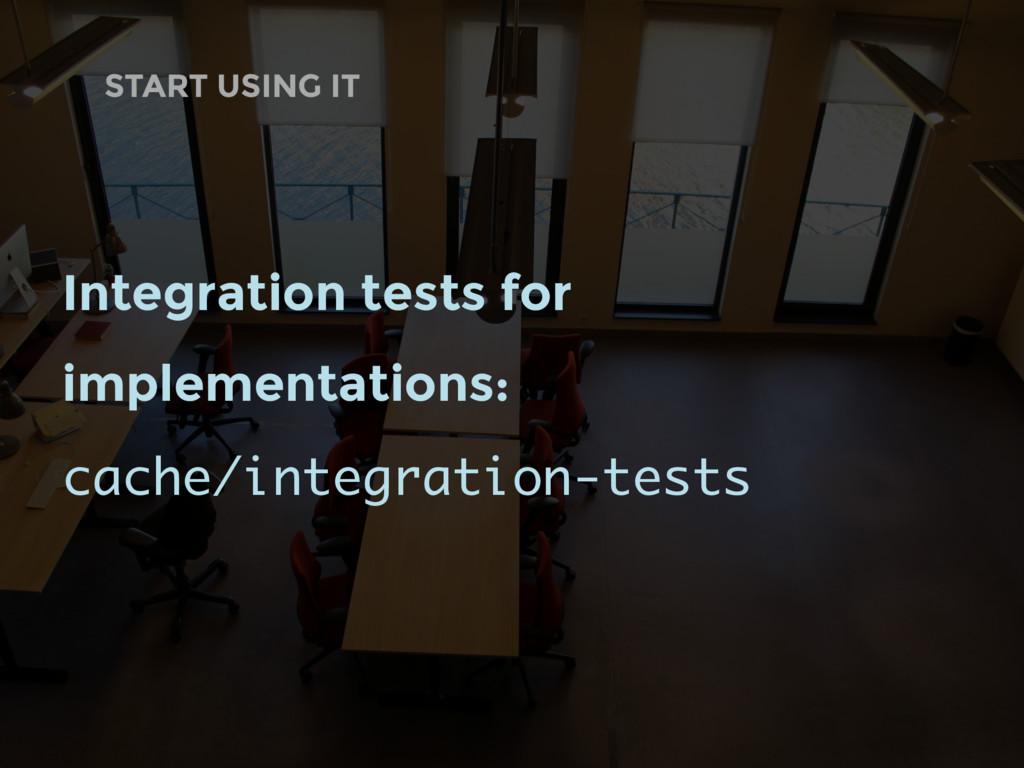 START USING IT Integration tests for implementa...