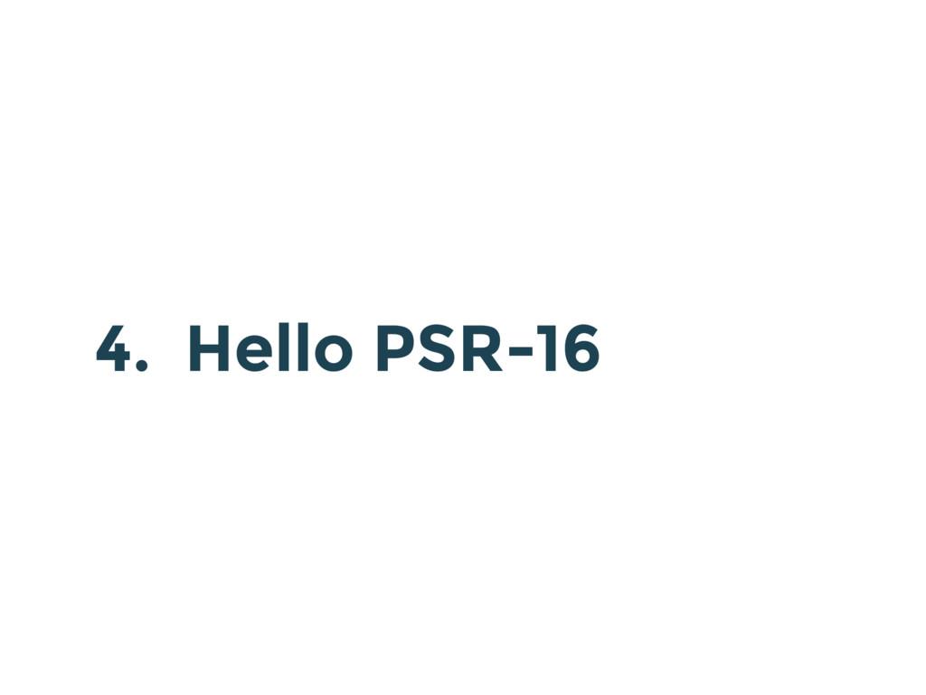 4. Hello PSR-16