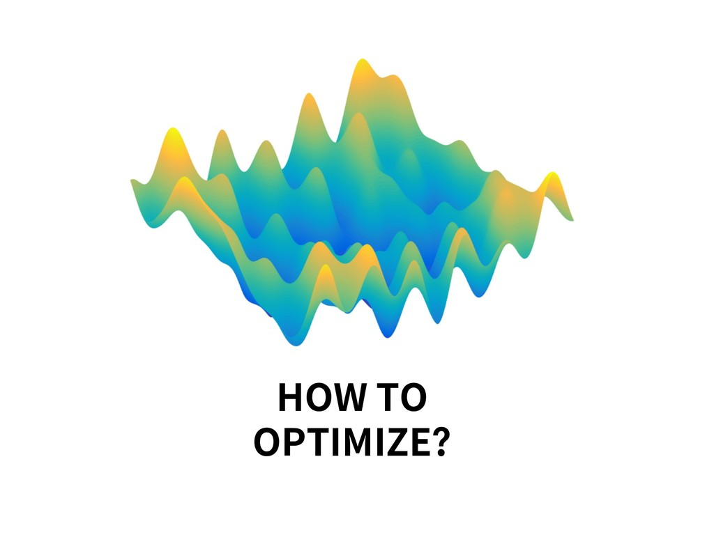 HOW TO OPTIMIZE?