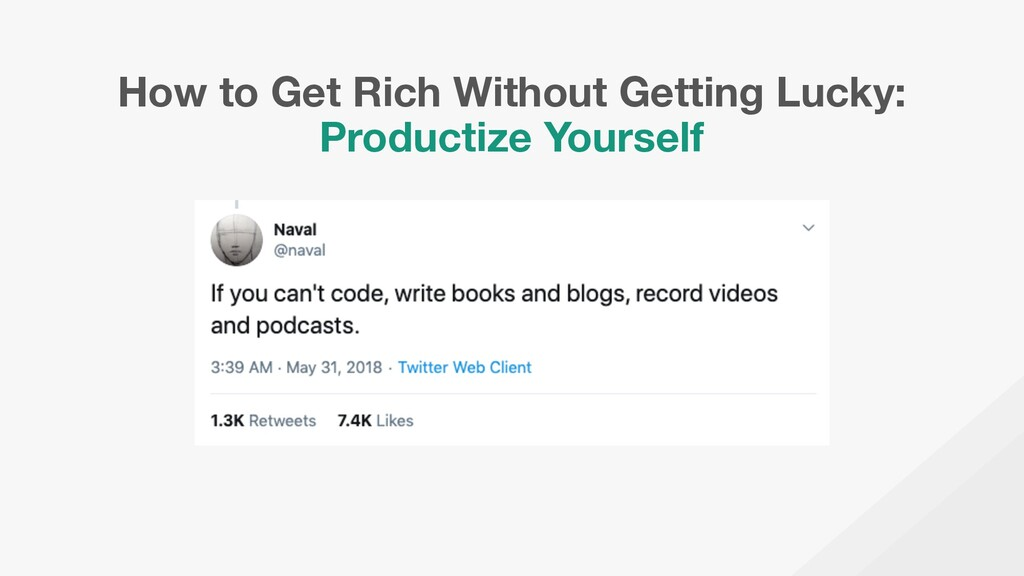 How to Get Rich Without Getting Lucky: Producti...