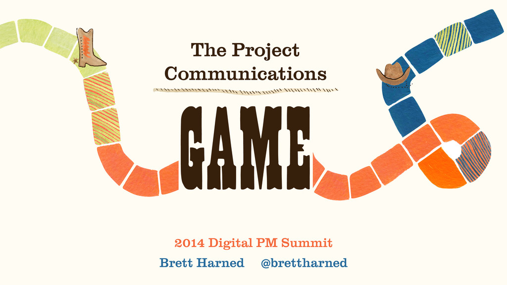 The Project Communications  GAME Brett Harned ...