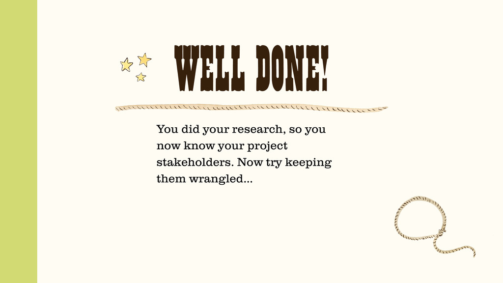 WELL DONE! You did your research, so you now kn...