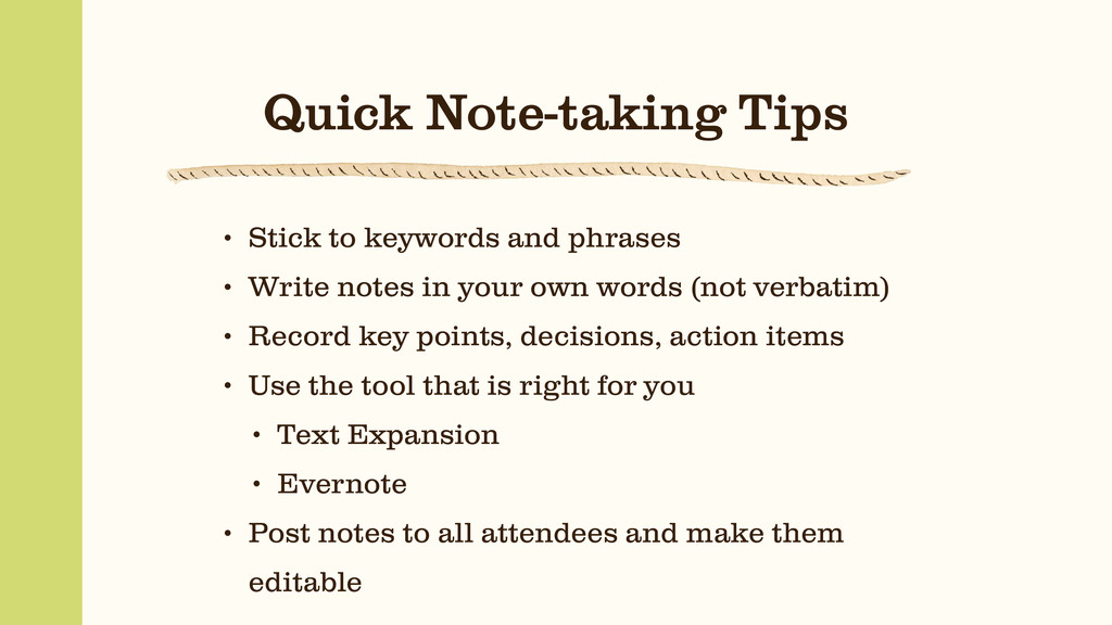 Quick Note-taking Tips • Stick to keywords and ...