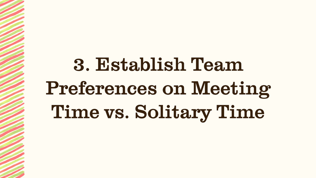 3. Establish Team Preferences on Meeting Time v...