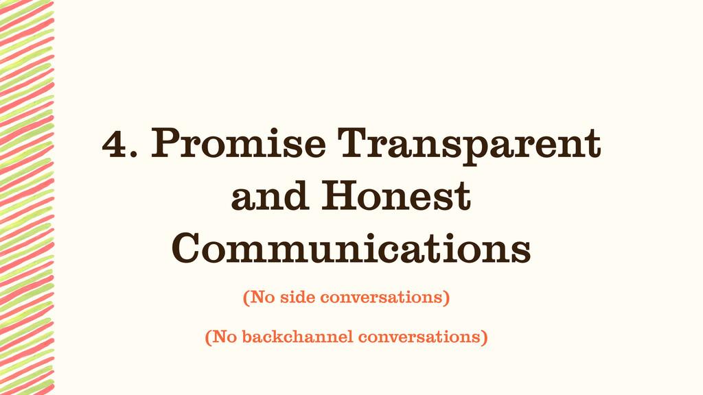 4. Promise Transparent and Honest Communication...