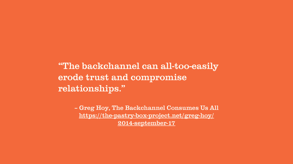 – Greg Hoy, The Backchannel Consumes Us All ht...
