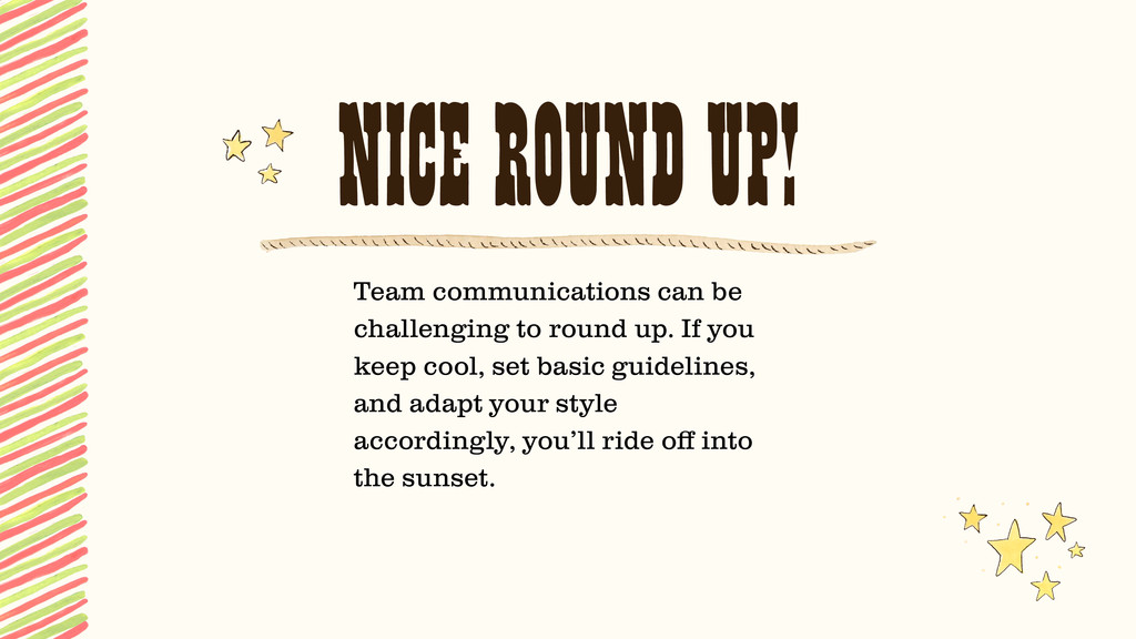 NICE ROUND UP! Team communications can be chall...