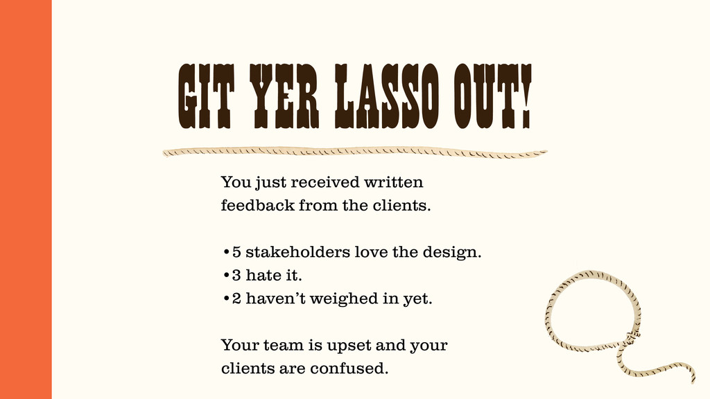 GIT YER LASSO OUT! You just received written fe...
