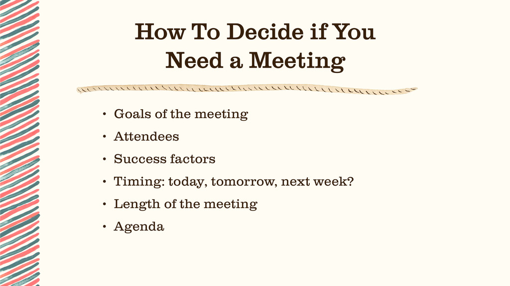 How To Decide if You Need a Meeting • Goals of ...