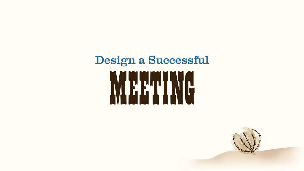 MEETING Design a Successful