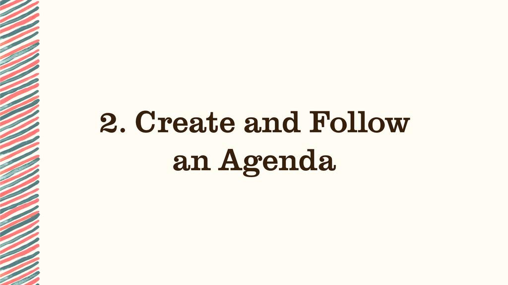 2. Create and Follow an Agenda