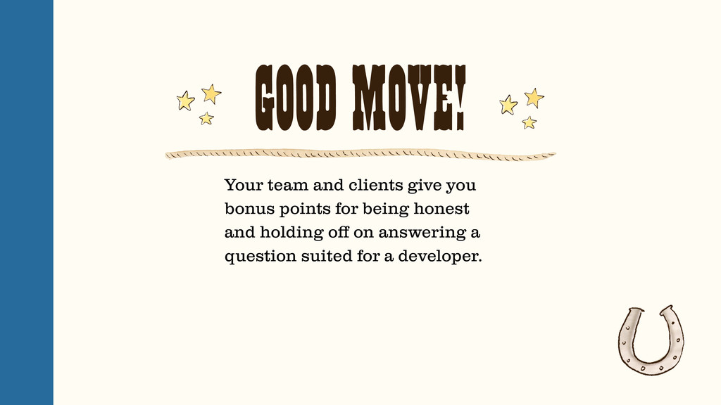 GOOD MOVE! Your team and clients give you bonus...