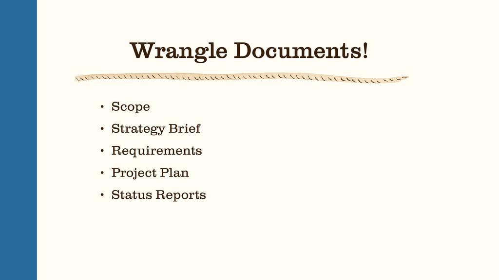 Wrangle Documents! • Scope • Strategy Brief • R...