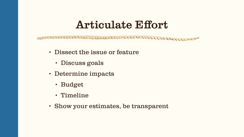 Articulate Effort • Dissect the issue or feature...
