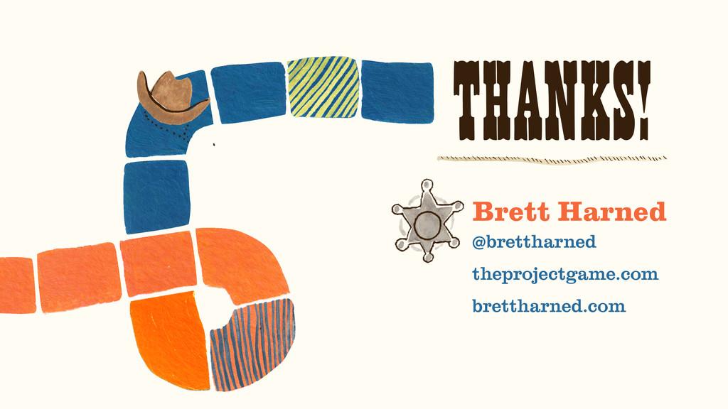 THANKS! Brett Harned @brettharned  theprojectg...