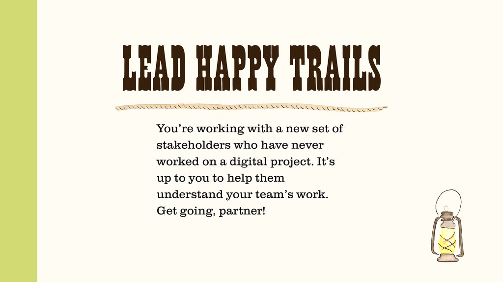 LEAD HAPPY TRAILS You're working with a new set...