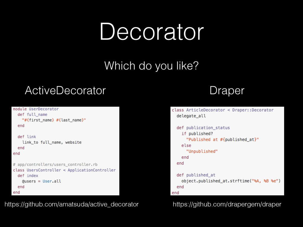 Decorator Which do you like? ActiveDecorator Dr...