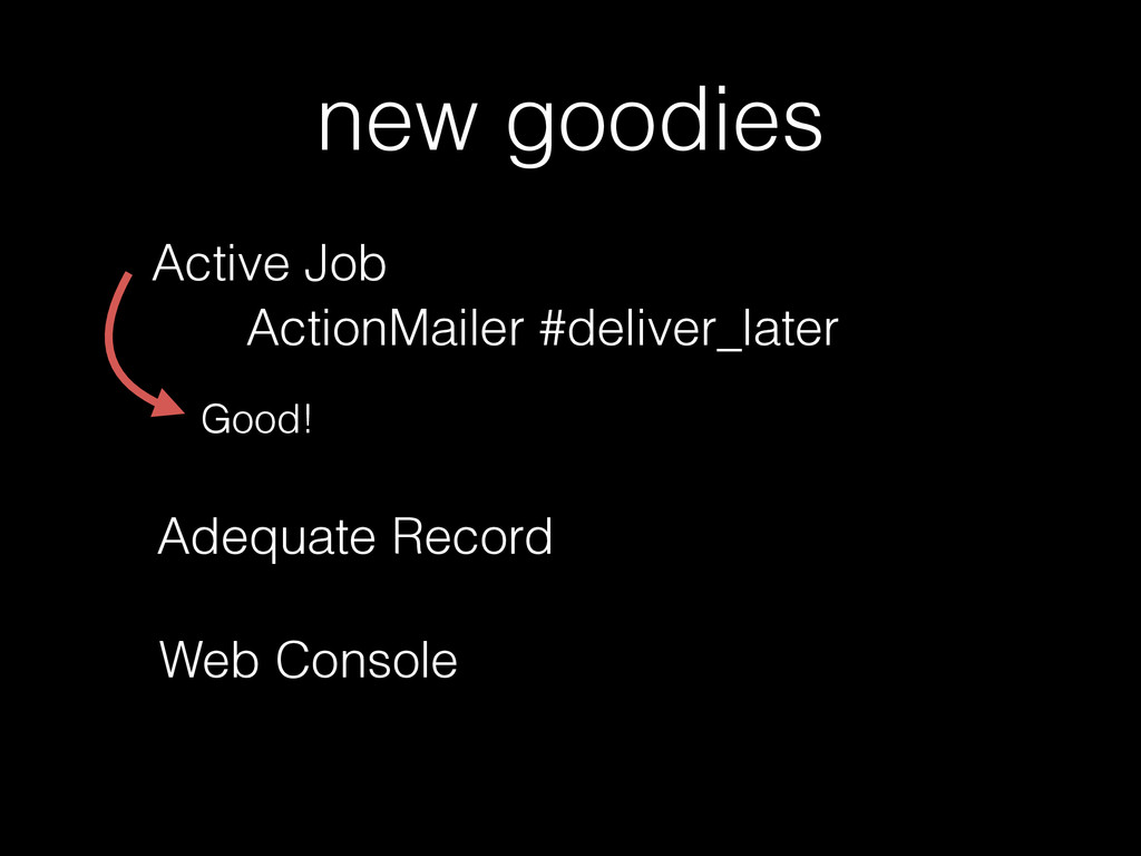 new goodies ActionMailer #deliver_later Active ...