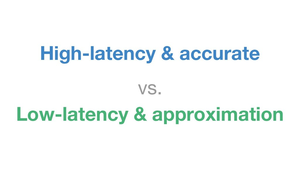 High-latency & accurate vs. Low-latency & appro...
