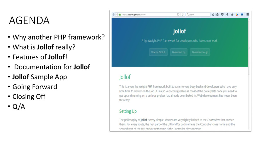 AGENDA • Why another PHP framework? • What is J...