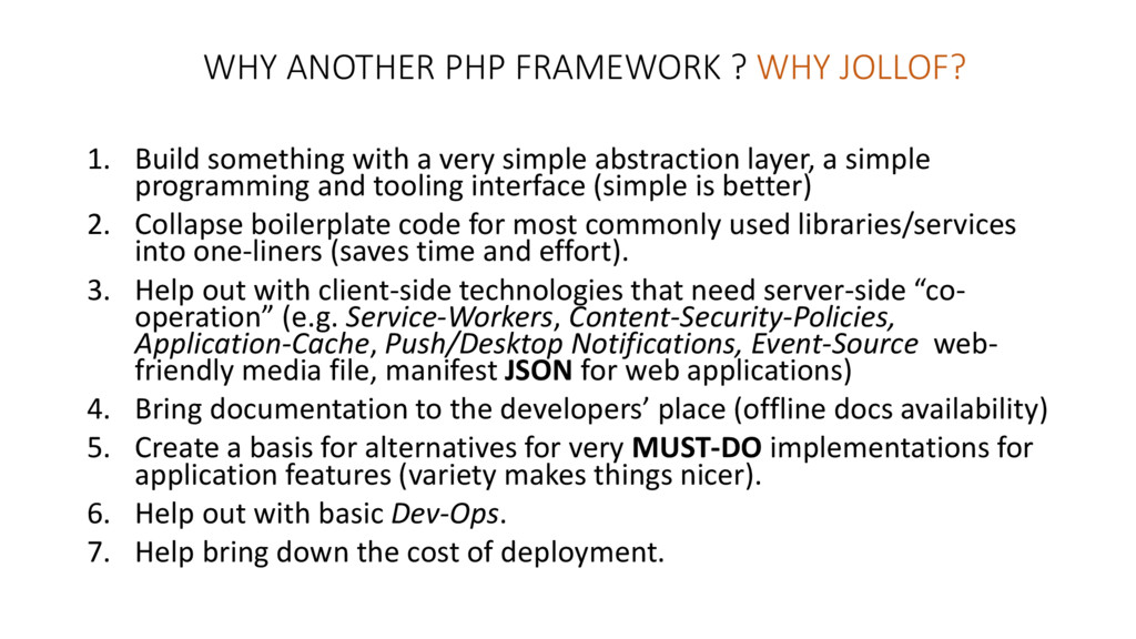 WHY ANOTHER PHP FRAMEWORK ? WHY JOLLOF? 1. Buil...