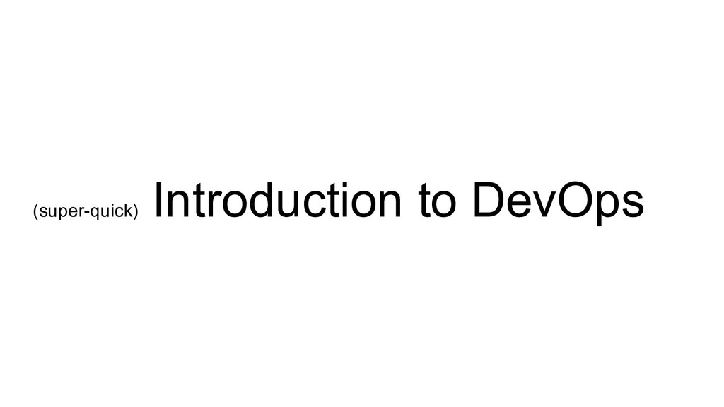 (super-quick) Introduction to DevOps