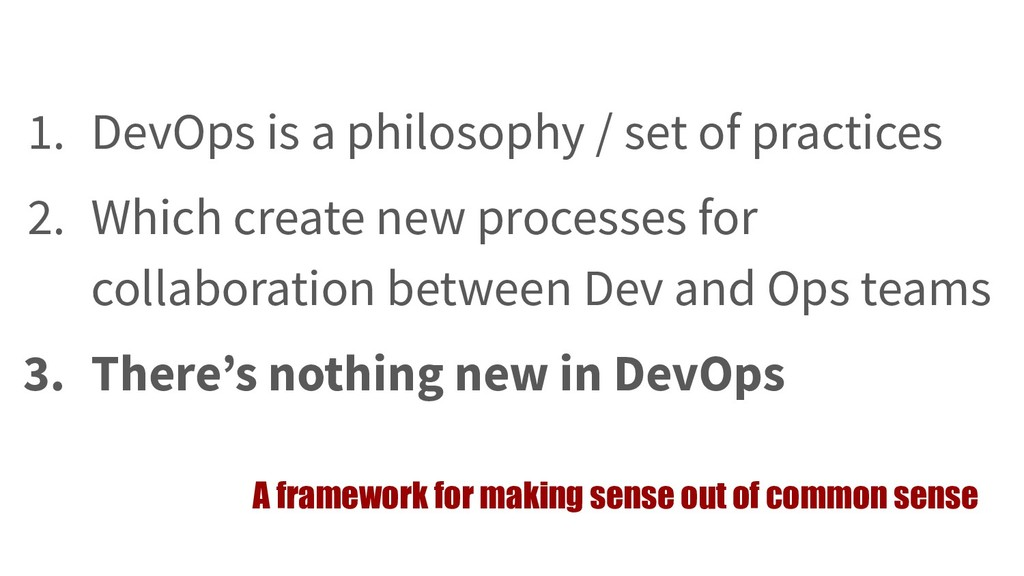 1. DevOps is a philosophy / set of practices 2....