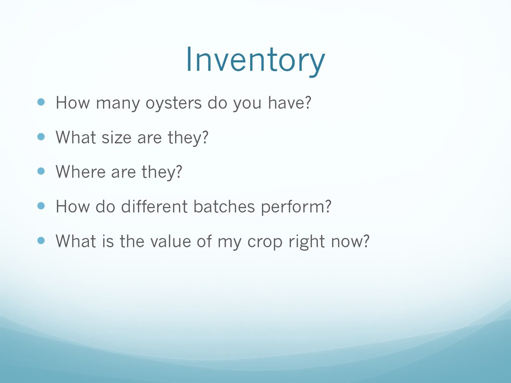 Inventory — How many oysters do you have? — Wha...