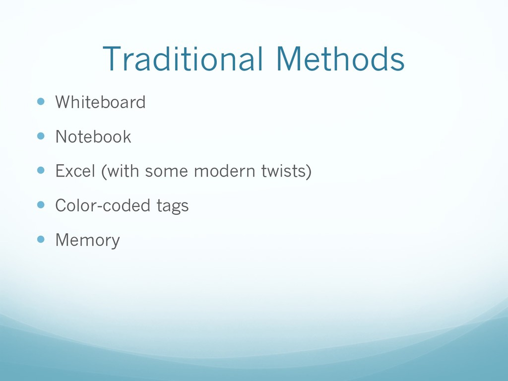 Traditional Methods — Whiteboard — Notebook — E...