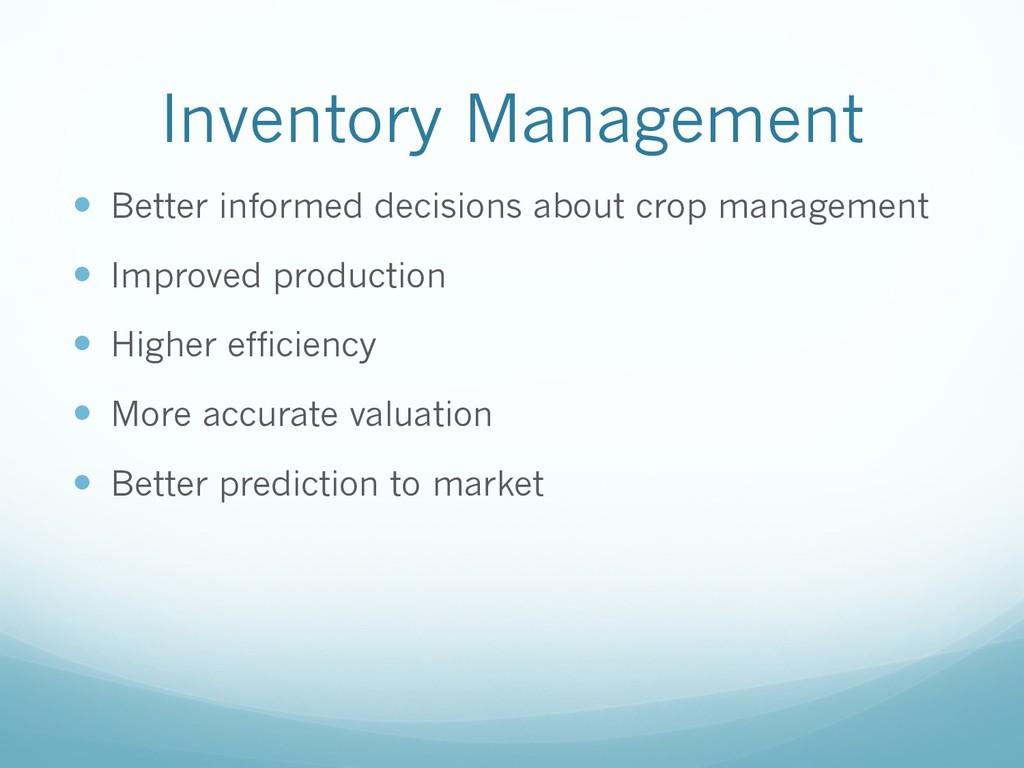 Inventory Management — Better informed decision...