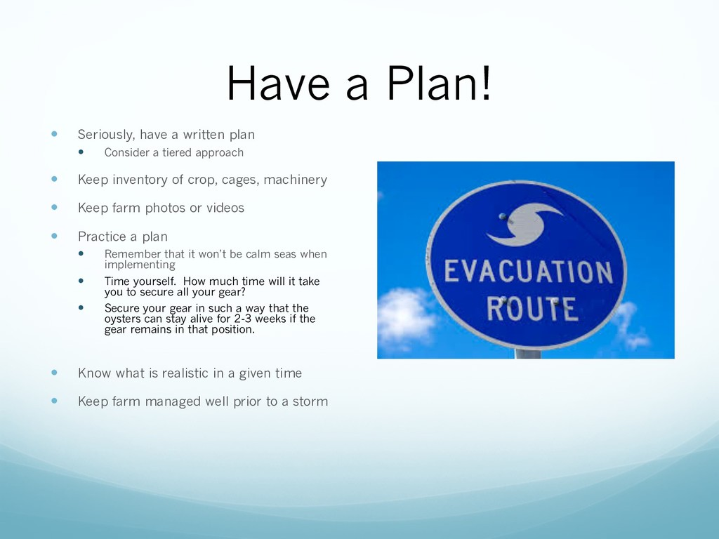Have a Plan! — Seriously, have a written plan —...