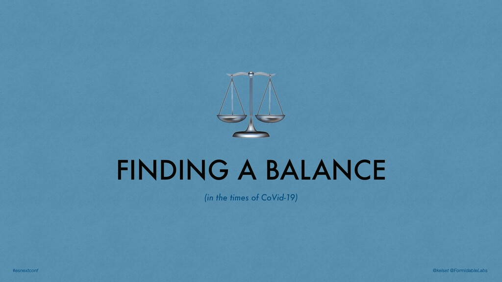 ⚖ FINDING A BALANCE (in the times of CoVid-19) ...