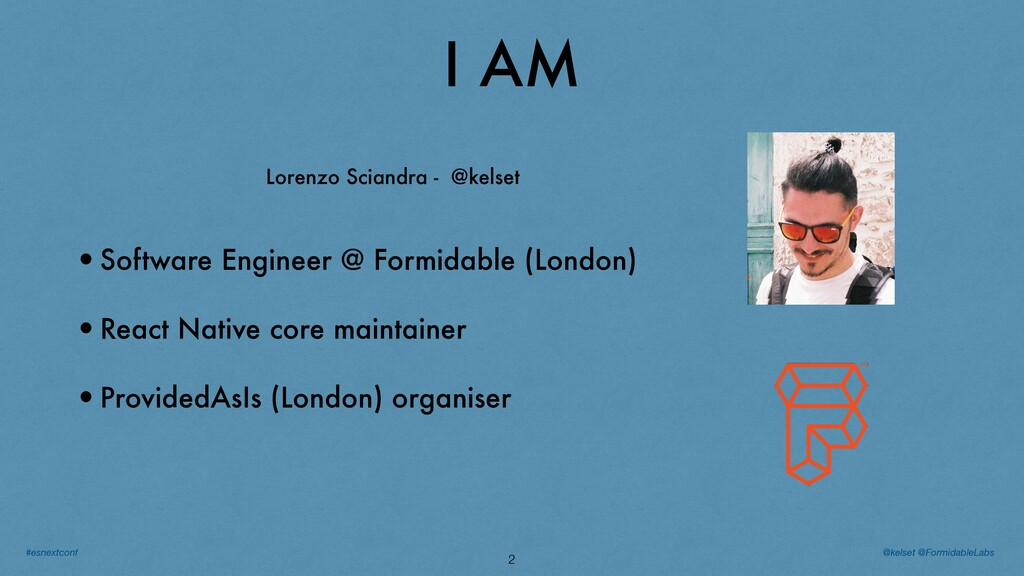 I AM 2 •Software Engineer @ Formidable (London)...