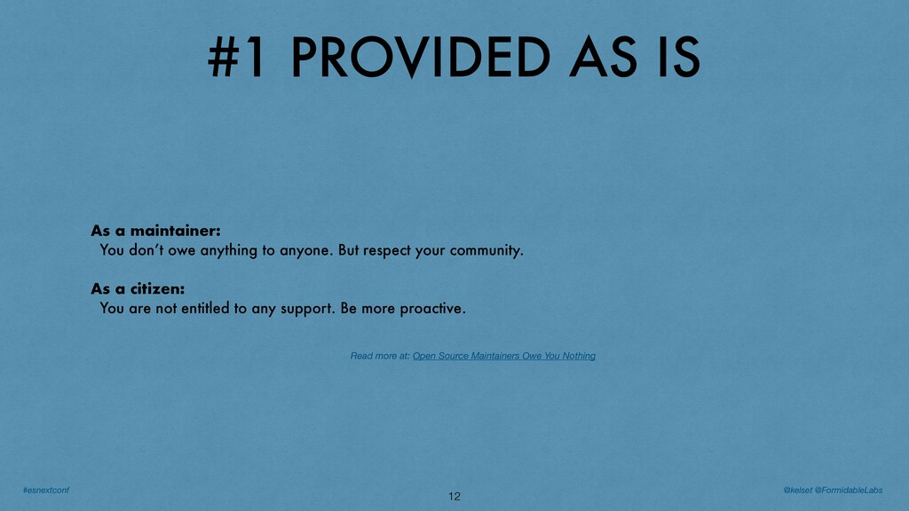 #1 PROVIDED AS IS 12 As a maintainer: You don't...